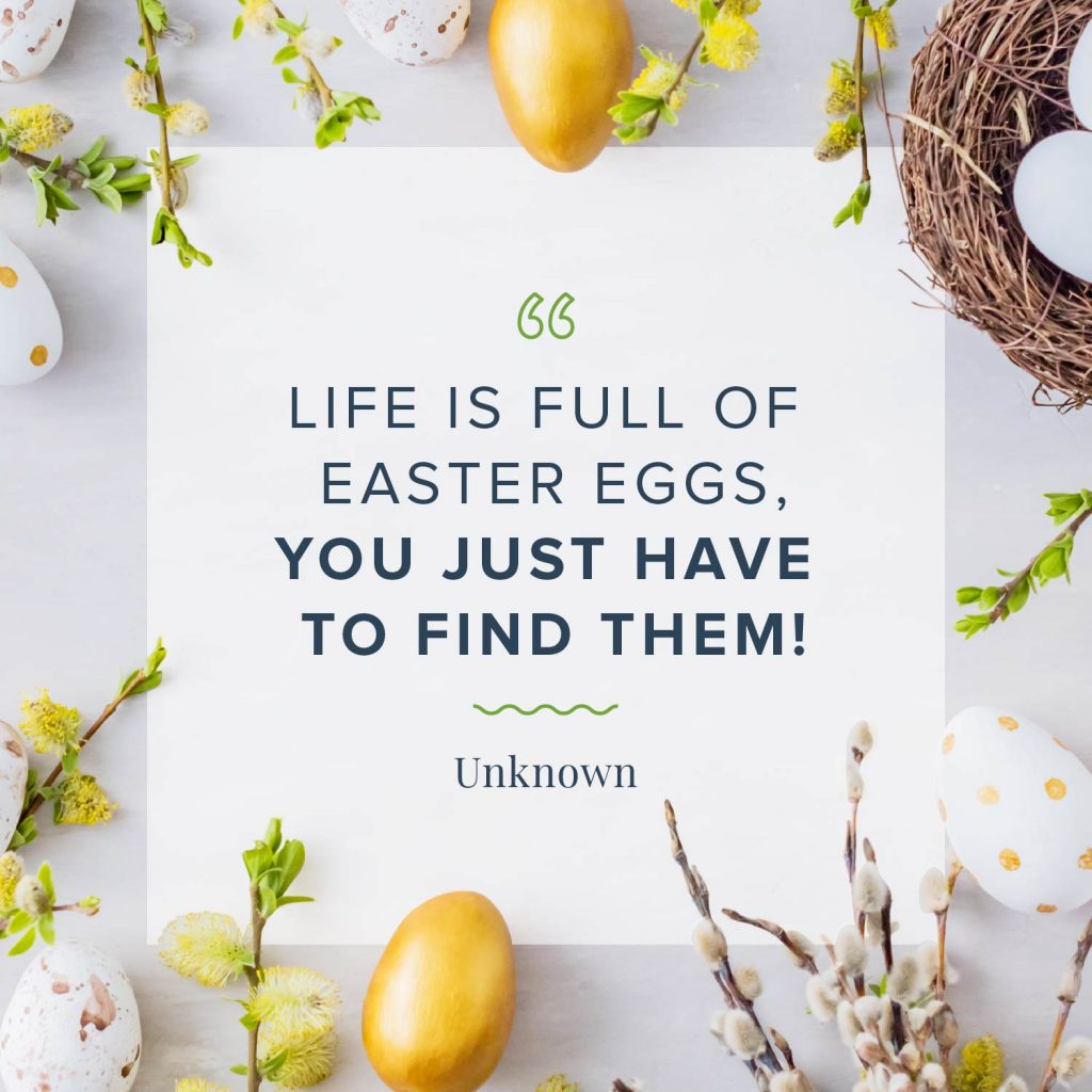 life is full of easter eggs quote