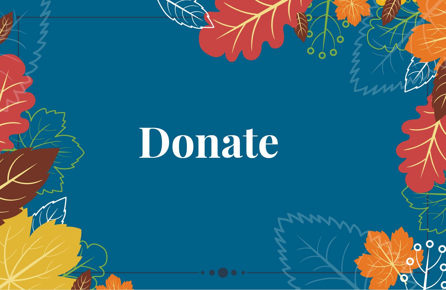 """donate"" on blue background with fall leaves"